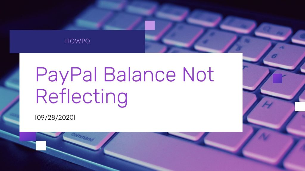 PayPal Balance Not Reflecting