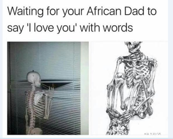 Waiting For Your African Dad To Say 'I Love You' In Words
