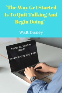 The Way Get Started Is To Quit Talking And Begin Doing. Walt Disney.