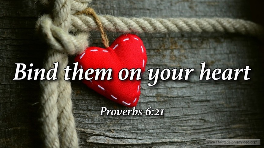 "Thought for March 28th. ""BIND THEM ON YOUR HEART"""