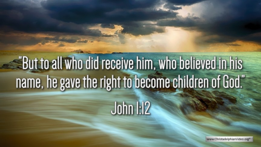 """Thought for April 10th. """"BUT TO ALL WHO DID RECEIVE HIM … """""""