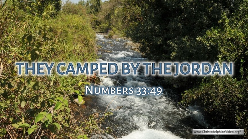 "Thought for April 14th. ""THEY CAMPED BY THE JORDAN"""