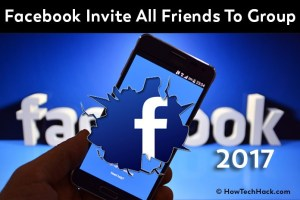 Facebook Invite All Friends To Group At Once 2017