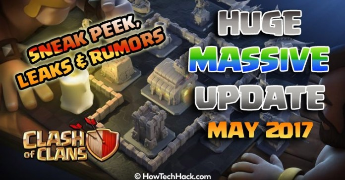 Clash Of Clans Update May 2017 Latest Rumors