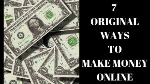 7 Original Ways to make money online easily from home - Make