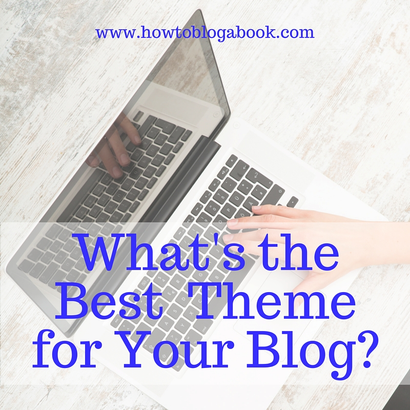 How to Choose the Best Theme for Your Blog(2)