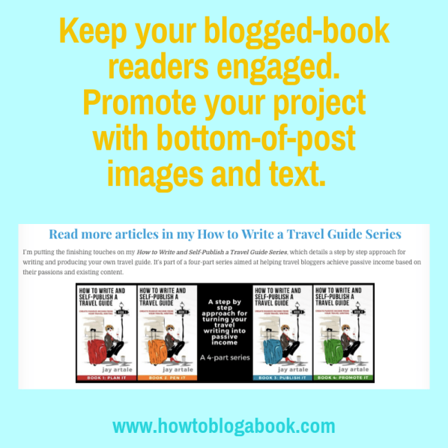 Promote your blogged book and keep readers engaged with bottom-of-post images and text