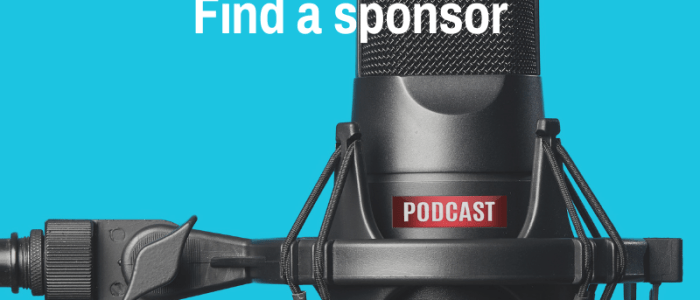 How and Where to Find a Sponsor for Your Podcast