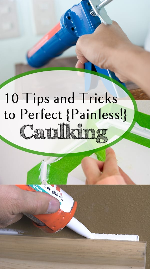 10 Tips And Tricks To Perfect Painless Caulking How