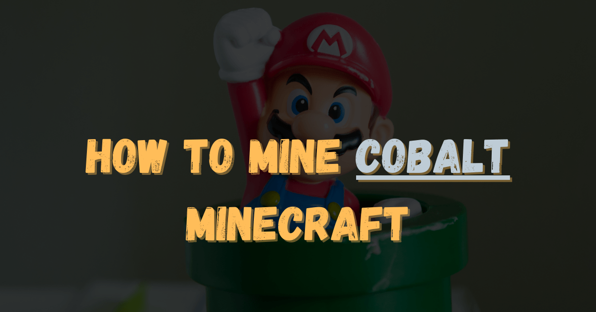 How To Mine Cobalt Minecraft