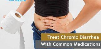 Treat Chronic Diarrhea With Common Medications