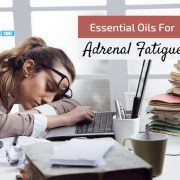 essential oils for aderenal fatigue