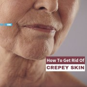 how to get rid of crepey skin
