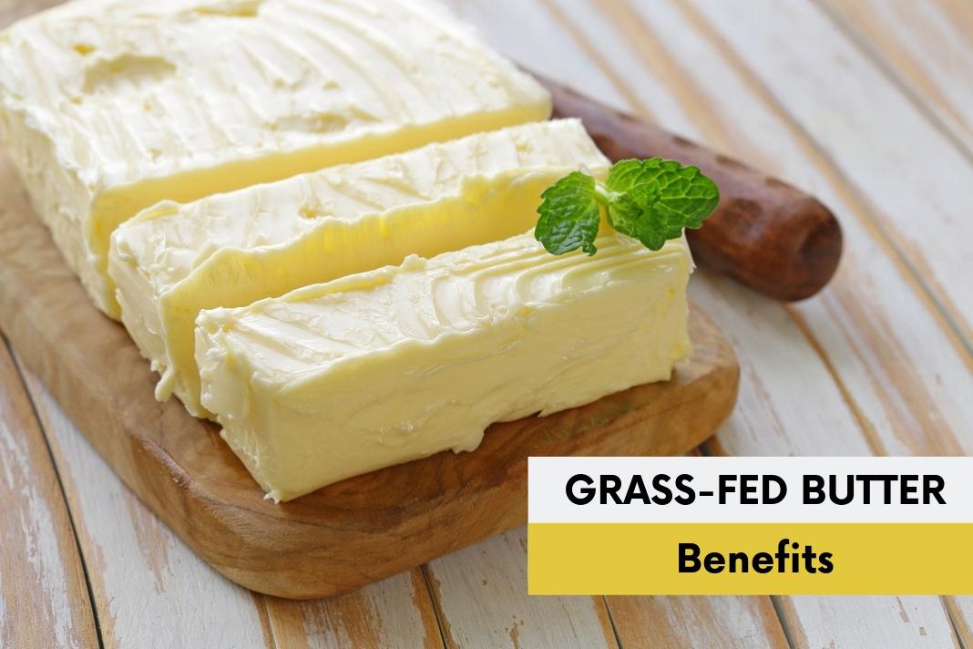 grass fed butter benefits -