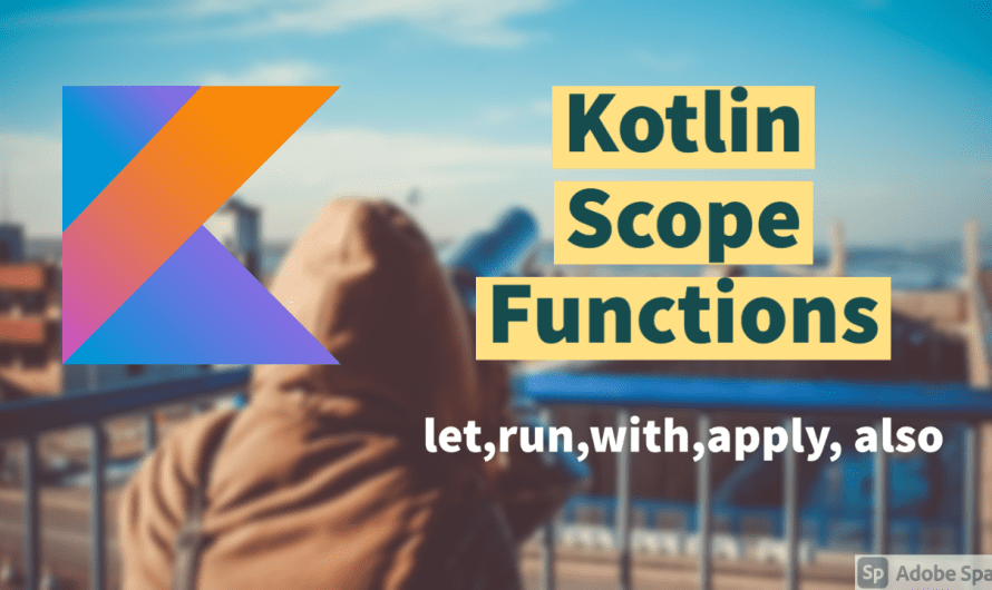 Kotlin Scope Functions Explained [Example]