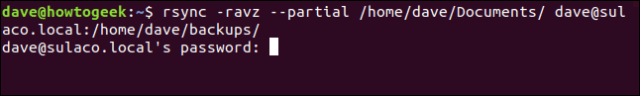 rsync -ravz --partial / home / dave / Documents / dave@sulaco.local: / home / dave / Backups / in a terminal window