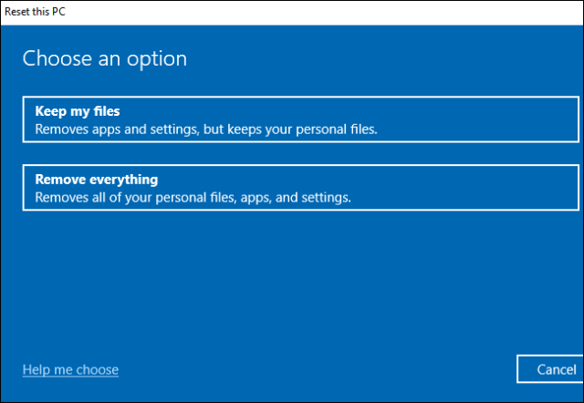 Choose to keep or delete files when resetting Windows 10.