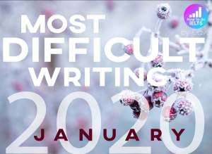 Most Difficult IELTS January 2020