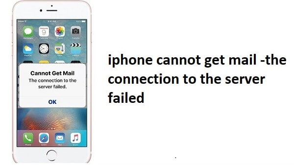 iPhone cannot get mail the connection to the server failed