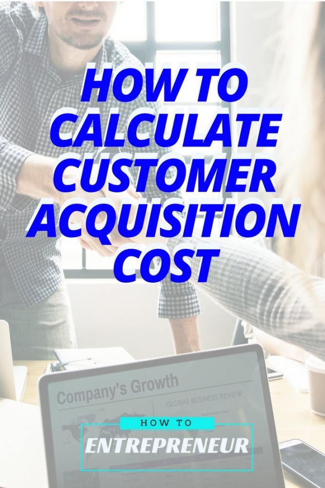 how to calculate customer acquisition costs