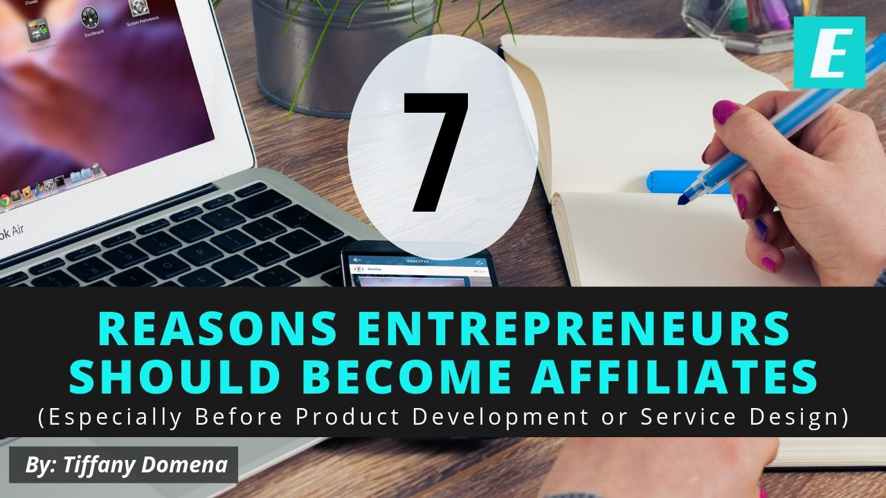 7 Reasons Why Entrepreneurs Should Become Affiliates