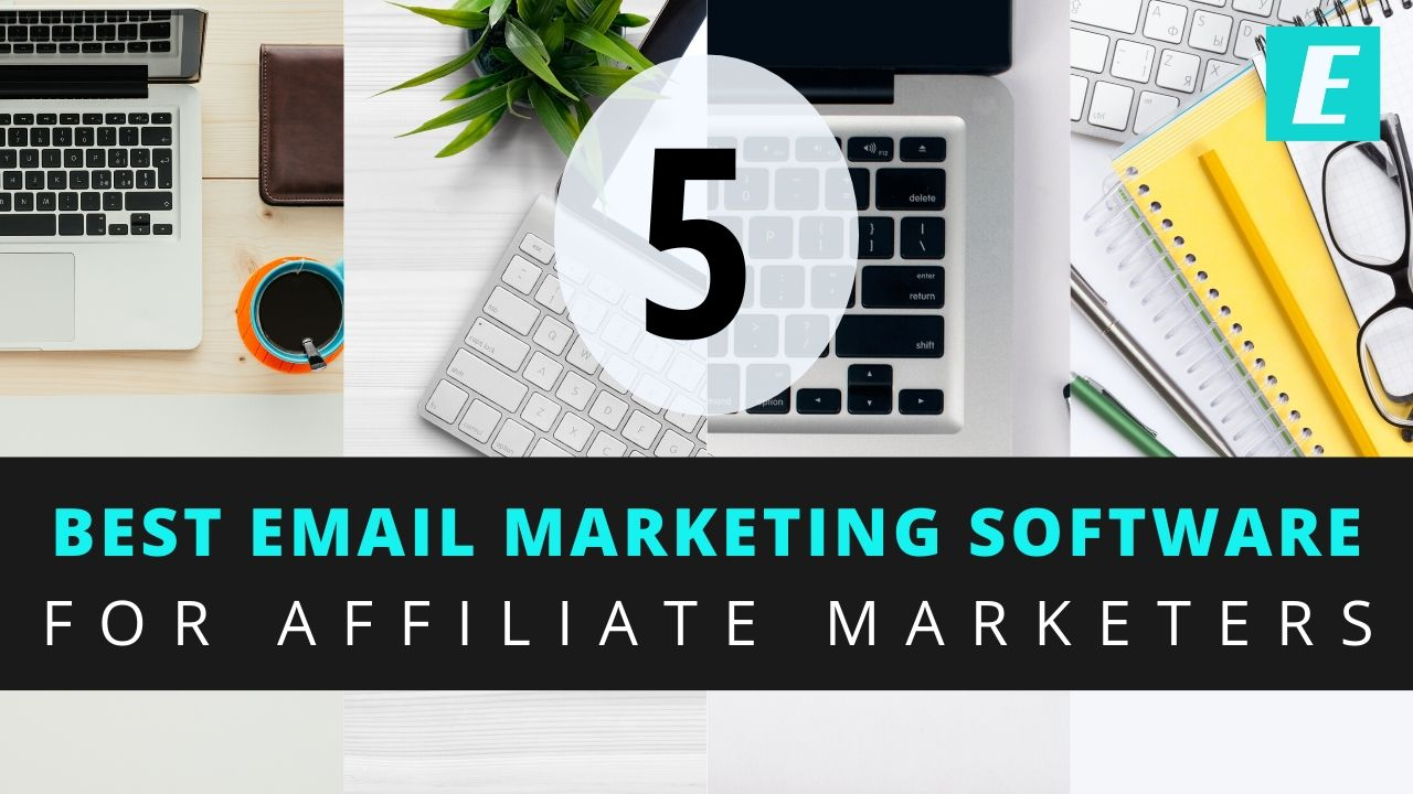 5 Best Email Marketing Software for Affiliate Marketers