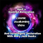 Cosmic Awakening Show Presents Contract Revocation and Sovereignty Declaration With Mary Jane Banks