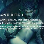 Love Bite Plus- Panel Discussion on Paranormal Interferences In Human Love Relationships
