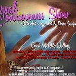 Universal Consciousness Show Special Guest Michelle Walling 6-15-18