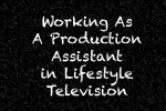 Production Assistant in Lifestyle TV