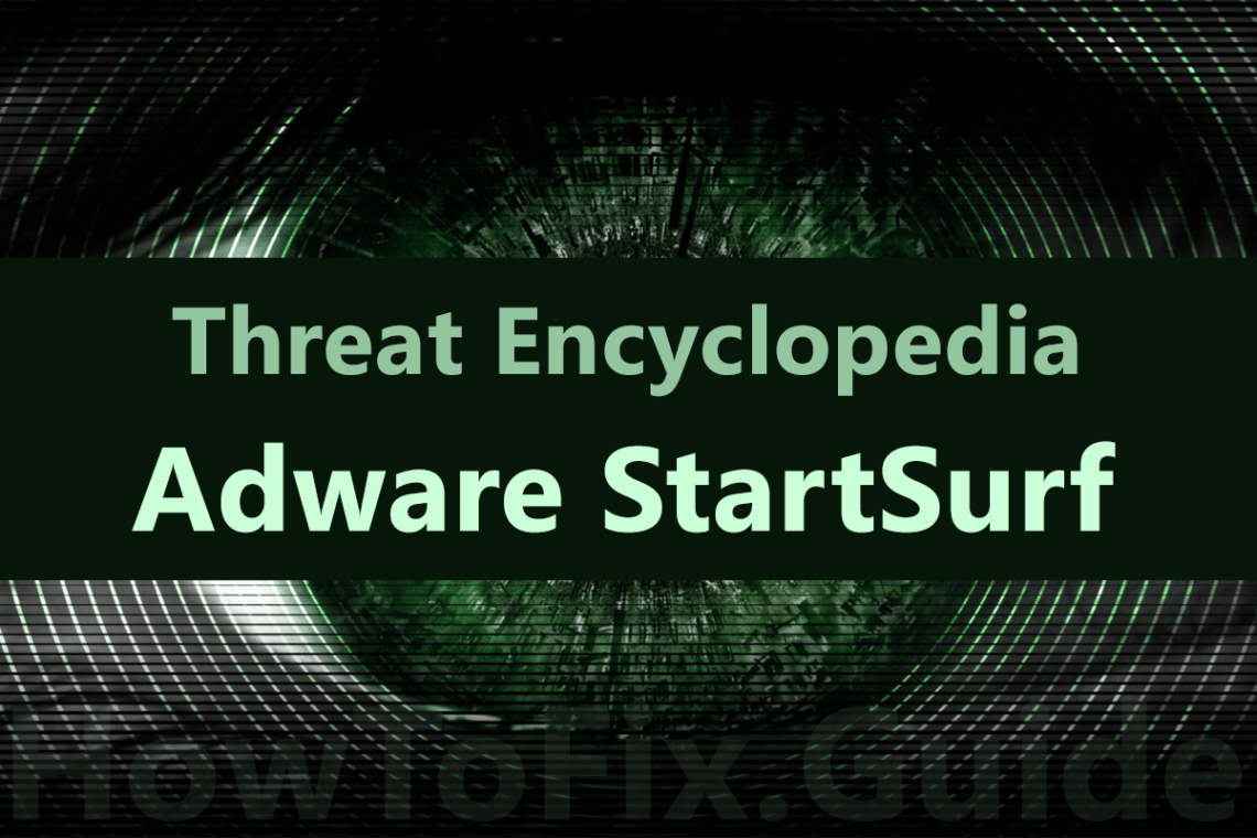 StartSurf is adware that appears on the screen when antivirus detect suspicious activity.