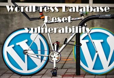 Vulnerabilities in WordPress Database Reset