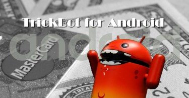 TrickBot has an Android application