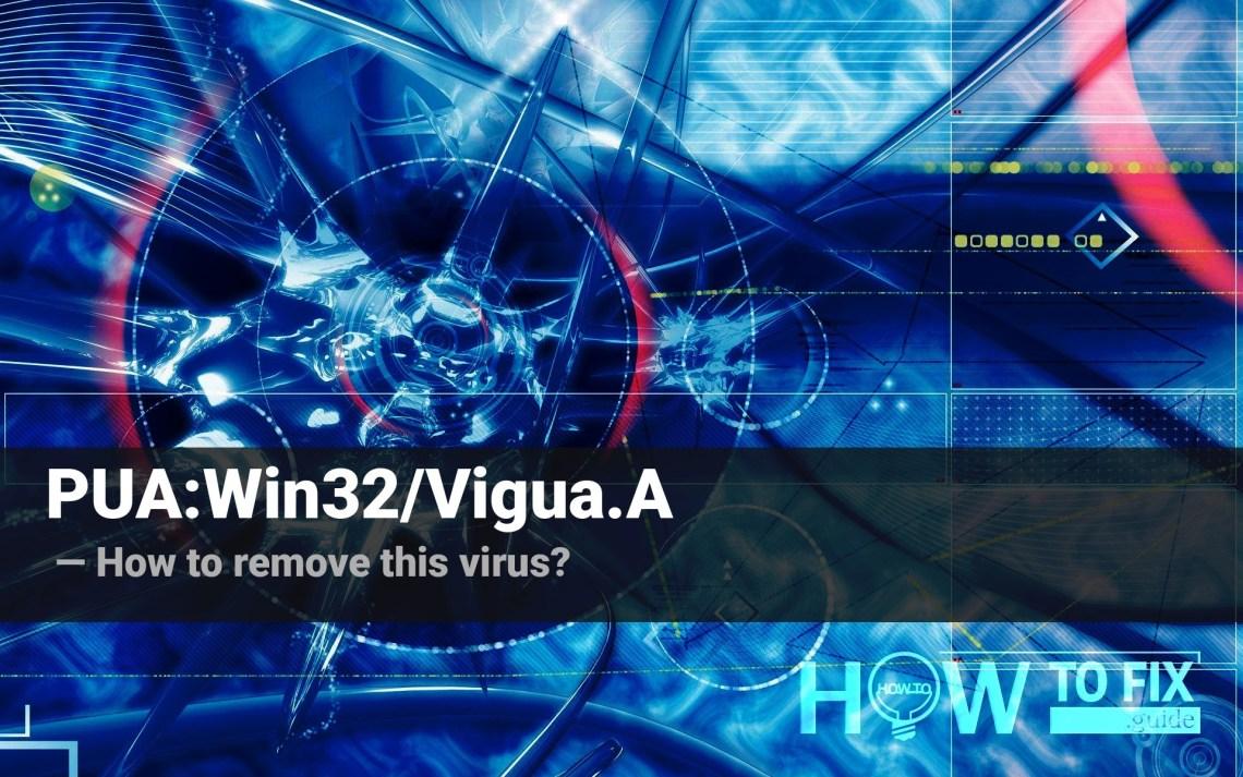 PUA:Win32/Vigua.A