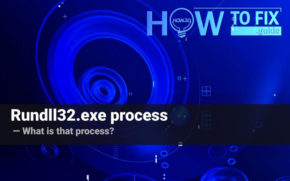 Rundll32 process. Explaining the purpose.