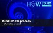 Rundll32 process. Explaining the purpose
