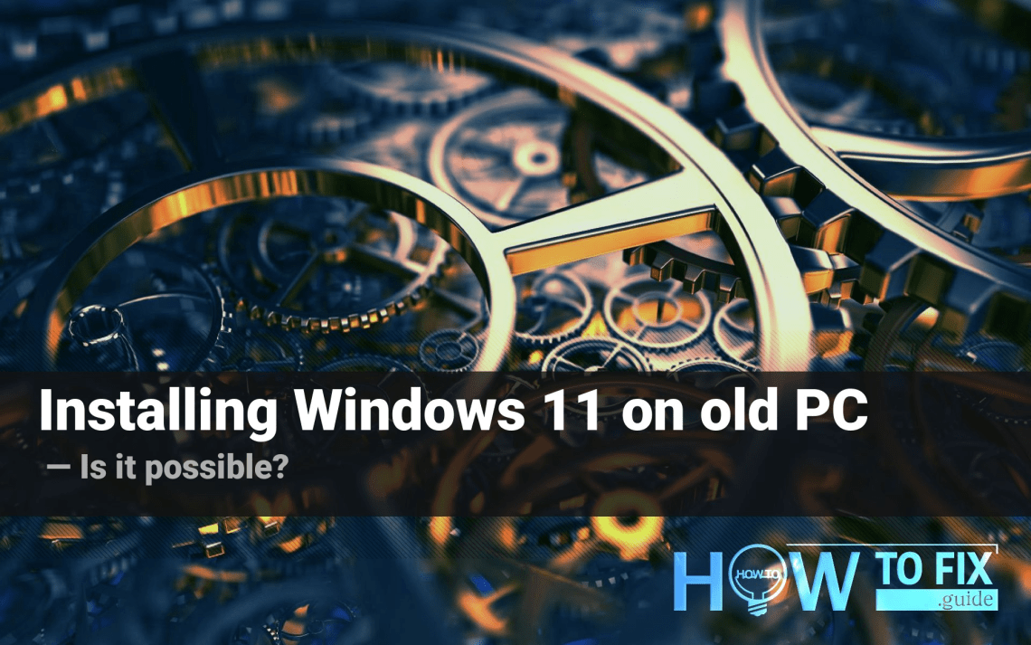 How to install Windows 27 on an incompatible PC? — How To Fix Guide
