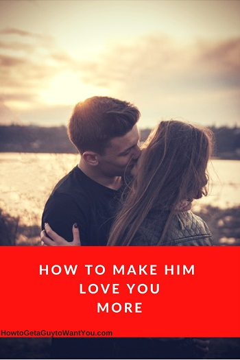 How To Make Your Boyfriend Love You More Than Ever