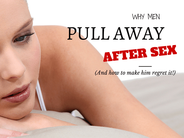 Why Men Pull Away After Intimacy (and How to Reverse It)
