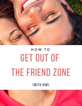 The Foolproof Plan to Escaping the Friend Zone (with Him)