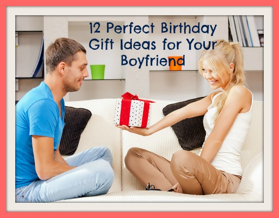 When It Comes To A Birthday Gift Ideas For Your Boyfriend You Want Them Be Perfect