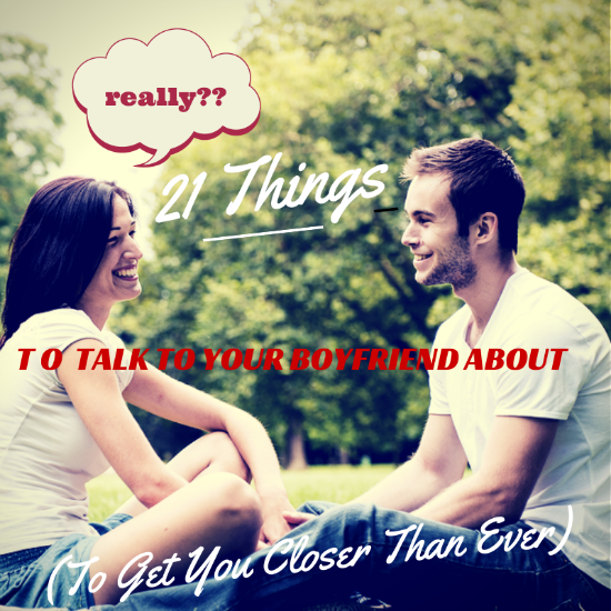 Things to talk about when dating a guy