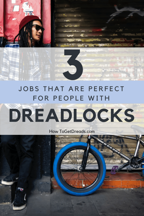 dreadlocks and jobs