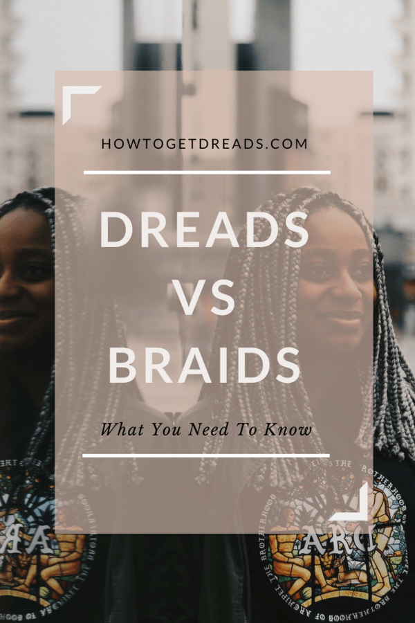 dreads versus braids