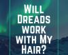 dreads in hair