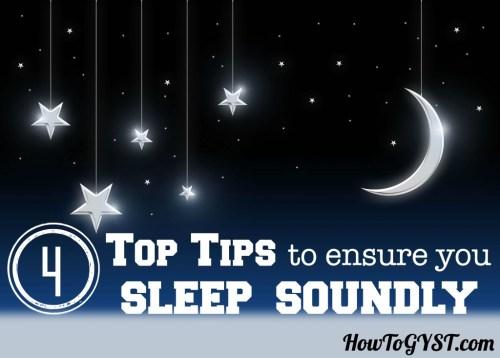 4 Top Tips To Ensure You Sleep Soundly