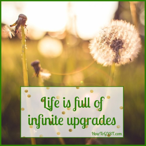 Infinite upgrades. Upgrade. Dandelion. Quote