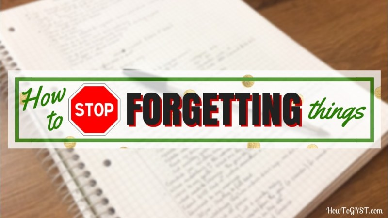Stop forgetting things