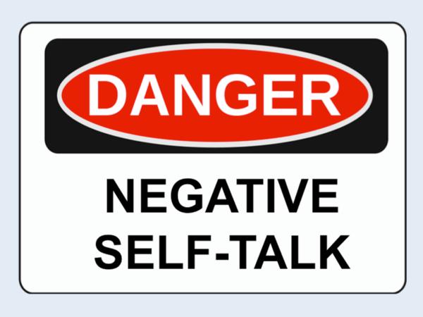 Happy Life -- Danger: Negative self-talk