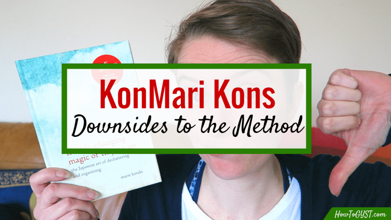 KonMari Kons: Downsides to the KonMari Method | cons